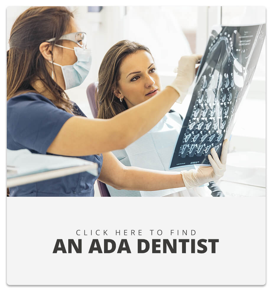 Click here to find an ADA dentist.