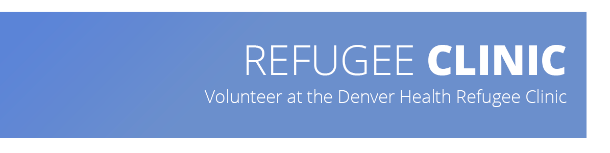 Image describes that the page contains information about volunteering at Denver Health's Refugee Clinic