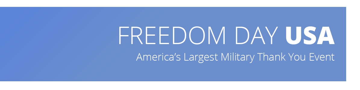 Freedom Day USA - Participate in America's Largest Military Appreciation Event