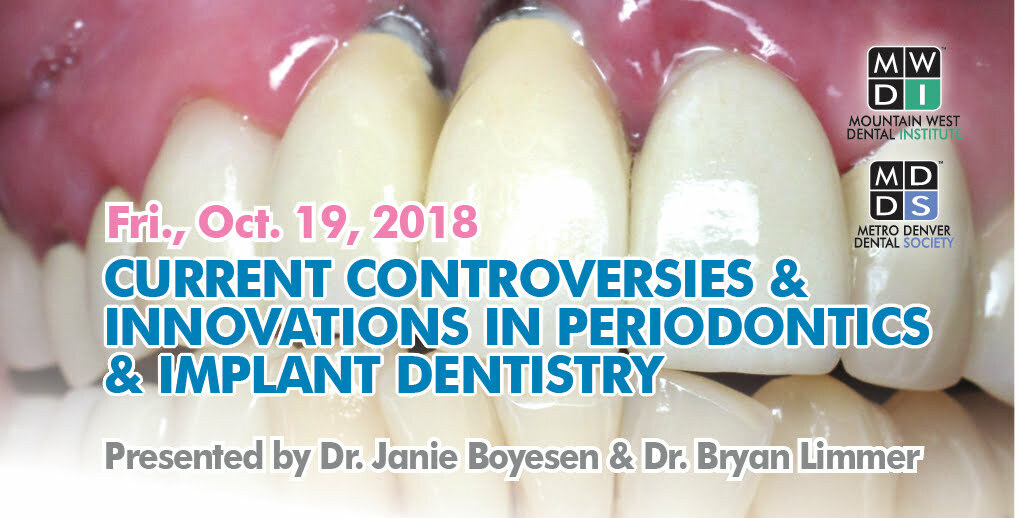 Current Controversies & Innovations in Periodontics & Implant Dentistry