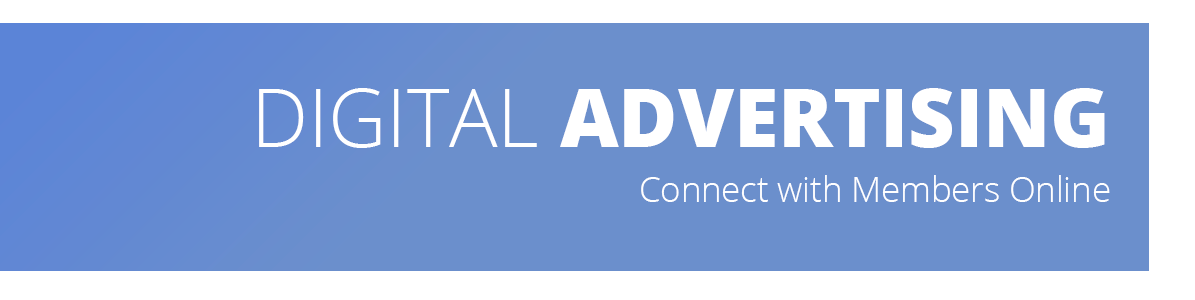 Digital Advertising - Connect with members online
